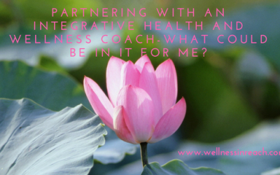 Partnering with an Integrative Coach-What Could Be in it for Me?
